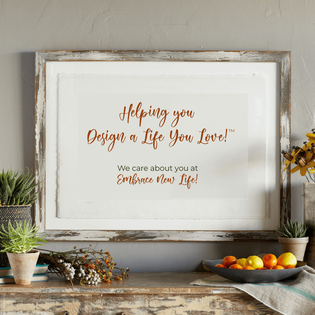 Helping You Design a Life You Love | Embrace New Life Counseling & Wellness